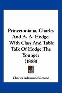 Princetoniana, Charles and A. A. Hodge: With Class and Table Talk of Hodge the Younger (1888) - Salmond, Charles Adamson