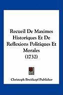 Recueil de Maximes Historiques Et de Reflexions Politiques Et Morales (1732) - Christoph Breitkopf Publisher, Breitkopf
