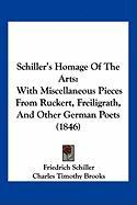 Schiller's Homage of the Arts: With Miscellaneous Pieces from Ruckert, Freiligrath, and Other German Poets (1846) - Schiller, Friedrich