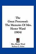 The Great Proconsul: The Memoirs of Mrs. Hester Ward (1904) - Ward, Mrs Hester