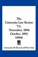 The University Law Review V2: November, 1894-October, 1895 (1894) - University of the City of New York, Of T