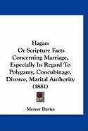 Hagar: Or Scripture Facts Concerning Marriage, Especially in Regard to Polygamy, Concubinage, Divorce, Marital Authority (188 - Davies, Mercer