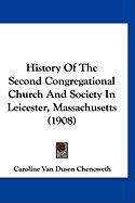 History of the Second Congregational Church and Society in Leicester, Massachusetts (1908) - Chenoweth, Caroline Van Dusen