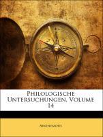 Philologische Untersuchungen, Volume 14 - Anonymous