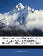 Memorials and Recollections of ...Edward Bannerman Ramsay ... Dean of Edinburgh - Rogers, Charles