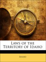 Laws of the Territory of Idaho - Idaho