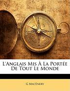 L'Anglais MIS La Porte de Tout Le Monde - Macenery, G.