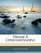 Drame Constantinople - Lela-Hanoum