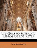 Los Quatro Sagrados Libros de Los Reyes - Garca, Eugenio