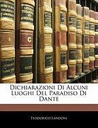 Dichiarazioni Di Alcuni Luoghi del Paradiso Di Dante - Landoni, Teodorico