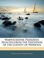 Warwickshire Pedigrees: Selected from the Visitation of the County of Warwick - May, Thomas; King, Gregory