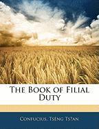 The Book of Filial Duty - Confucius; Tsan, Tsng