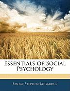 Essentials of Social Psychology - Bogardus, Emory Stephen