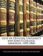 Lists of Officers, University and King's College: Aberdeen, 1495-1860 - Anderson, Peter John