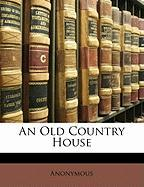 An Old Country House - Anonymous