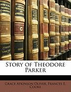 Story of Theodore Parker - Cooke, Frances E.; Oliver, Grace Atkinson