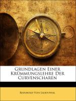 Grundlagen Einer Krümmungslehre Der Curvenscharen - Von Lilienthal, Reinhold