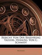 Bericht Von Der Bekehrung Taulers, Herausg. Von C. Schmidt - Nicolaus