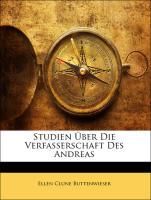 Studien Über Die Verfasserschaft Des Andreas - Buttenwieser, Ellen Clune