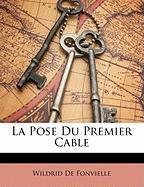 La Pose Du Premier Cable - De Fonvielle, Wildrid