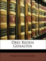 Drei Reden Gehalten - Sudermann, Hermann