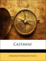 Castaway - Yates, Edmund Hodgson