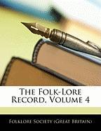 The Folk-Lore Record, Volume 4