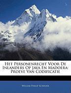 Het Personenrecht Voor de Inlanders Op Java En Madoera: Proeve Van Codificatie - Scheuer, Willem Philip