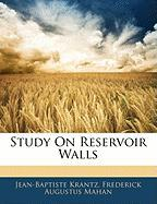 Study on Reservoir Walls - Krantz, Jean-Baptiste; Mahan, Frederick Augustus