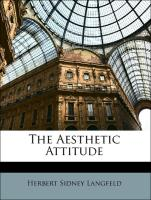 The Aesthetic Attitude - Langfeld, Herbert Sidney