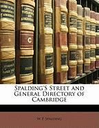 Spalding's Street and General Directory of Cambridge - Spalding, W. P.