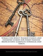 Spirals for Street Railway Curves and Easement Curves for Street Railway Branch-Offs: Complete Formulas and Tables