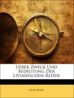 Ueber Zweck Und Bedeutung Der Livianischen Reden - Kohl, Otto