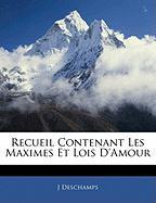 Recueil Contenant Les Maximes Et Lois D'Amour - DesChamps, J.