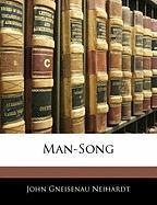 Man-Song - Neihardt, John Gneisenau