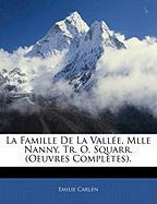 La Famille de La Vall E, Mlle Nanny, Tr. O. Squarr. (Oeuvres Compl Tes). - Carln, Emilie