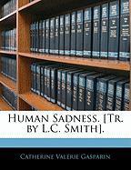 Human Sadness. [Tr. by L.C. Smith]. - Gasparin, Catherine Valrie Boissier