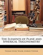 The Elements of Plane and Spherical Trigonometry - Taylor, Thomas Ulvan; Puryear, Charles