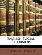 English Social Reformers - De Gibbins, Henry Beltgens
