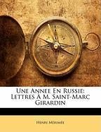 Une Annee En Russie: Lettres M. Saint-Marc Girardin - Mrime, Henri