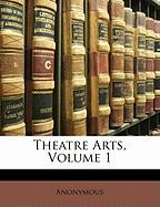 Theatre Arts, Volume 1 - Anonymous