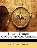 First (-Third) Geographical Reader - Reader, Geographical