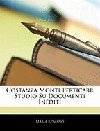 Costanza Monti Perticari: Studio Su Documenti Inediti - Romano, Maria