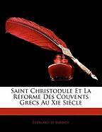 Saint Christodule Et La R Forme Des Couvents Grecs Au XIE Si Cle - Le Barbier, Douard