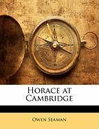 Horace at Cambridge - Seaman, Owen