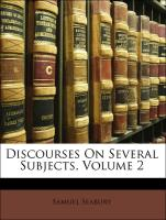 Discourses On Several Subjects, Volume 2 - Seabury, Samuel