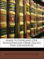 Mark Sutherland Der Plfanzersohn Oder Nacht Und Grundsätze - Southworth, Emma Dorothy Eliza Nevitte