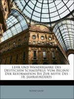 Lehr Und Wanderjahre Des Deutschen Schauspiels: Vom Beginn Der Reformation Bis Zur Mitte Des 18. Jahrhunderts - Genée, Rudolf