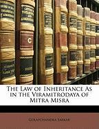 The Law of Inheritance as in the Viramitrodaya of Mitra Misra - Sarkar, Golapchandra