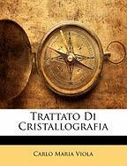 Trattato Di Cristallografia - Viola, Carlo Maria